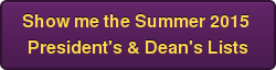 Show me theSummer 2015 President's & Dean's Lists