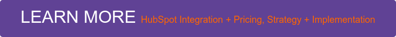 LEARN MOREHubSpot Integration + Pricing,Strategy + Implementation