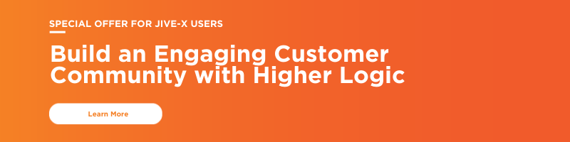 Special offer for Jive-x Users from Higher Logic - Learn more about building an engaging customer community