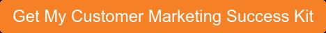 Get My Customer Marketing Success Kit
