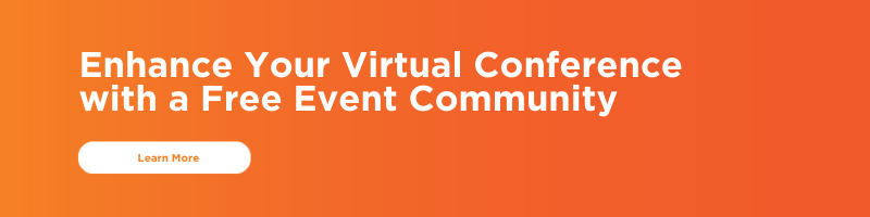 Enhance your virtual conference with a free event community - learn more