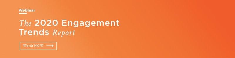 Webinar - 2020 Engagement Trends Report