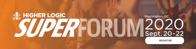 Register for Higher Logic's Super Forum, Sep 20-22 2020