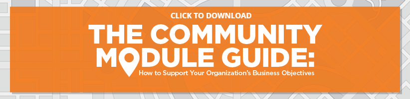 The Community Module Guide: How to Support Your Organization's Business Objectives