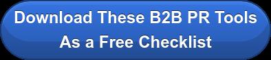 Download These B2B PR Tools As a Free Checklist