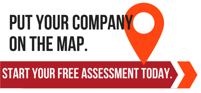 Put your company on the map. Start a Free Assessment.
