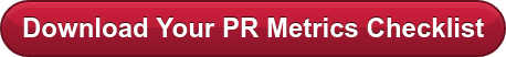 Download These PR Metrics  As A Free Checklist