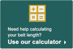 Need help calculating your belt length? Use our calculator