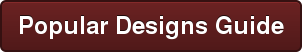 Popular Designs Guide