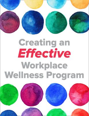 Creating an Effective Workplace Wellness Program
