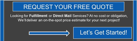 Click Here to Contact Us to Receive a Price Estimate and Recommendations for Direct Mail, Printing, or Fulfillment Programs!