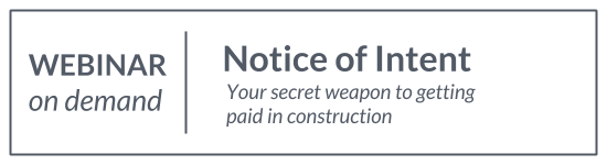 Webinar: Notice of Intent - Your Secret Weapon to Getting Paid in Construction