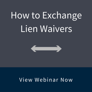 How to Exchange Lien Waivers