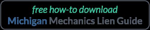 Michigan Mechanics Lien Guide - Free Download