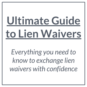 Download the Ultimate Guide to Lien Waivers Booklet