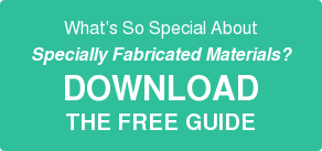 What's So Special About Specially Fabricated Materials? DOWNLOAD THE FREE GUIDE