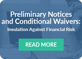 Preliminary Notices and Conditional Lien Waivers: Insulation Against Financial Risk