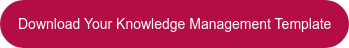 Download Your Knowledge Management Template