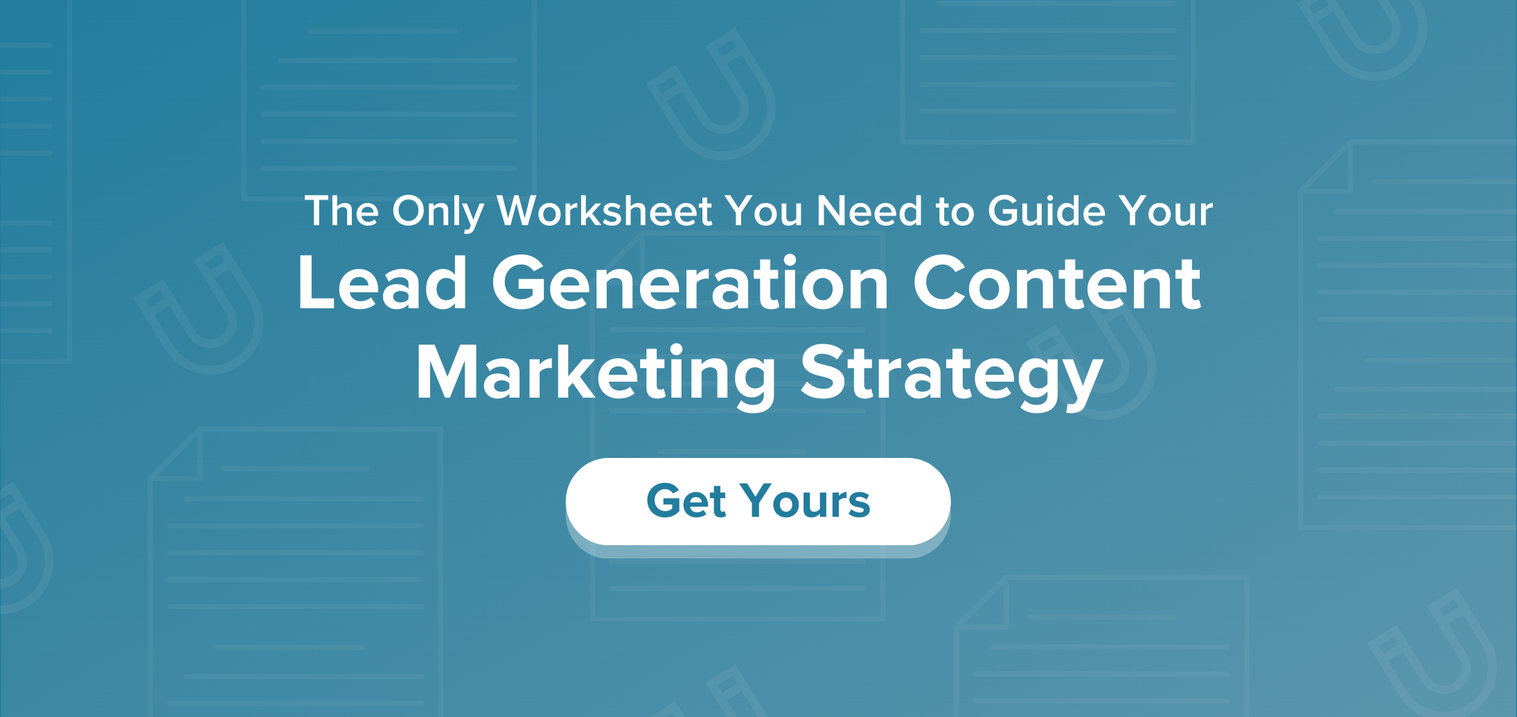 The Only Worksheet You Need to Guide Your Lead Generation Content Marketing Strategy. Click here to download.