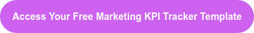 Access Your Free Marketing KPI Tracker Template