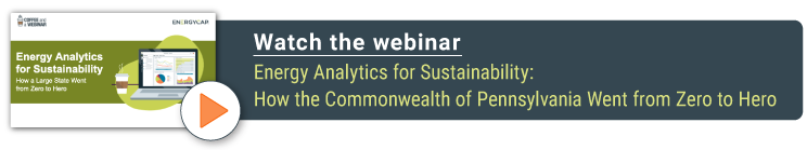 Watch the Webinar: Energy Analytics for Sustainability:How the Commonwealth of Pennsylvania Went from Zero to Hero
