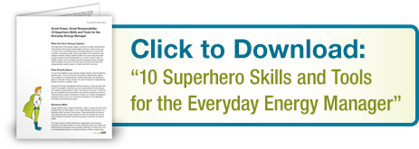 "Click to Download:""10 Superhero Skills and Toolsfor the Everyday Energy Manager"""