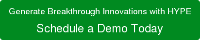 Generate Breakthrough Innovations with HYPE Schedule a Demo Today