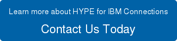 Learn more about HYPE for IBM Connections Contact Us Today