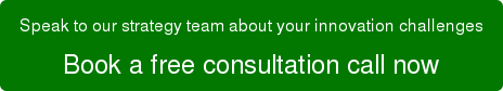 Speak to our strategy team about your innovation challenges Book a free consultation call now