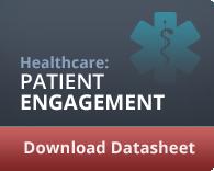 Healthcare: Patient Engagement - Download Datasheet