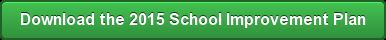 Download the 2015 School Improvement Plan