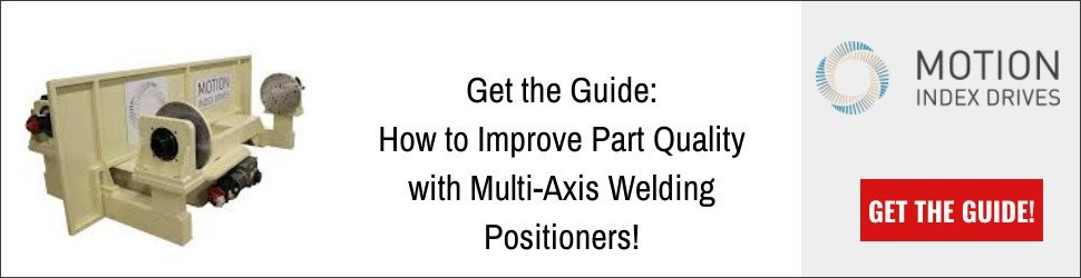 CTA Motion Index Drives - Guide to Improve Part Quality with Multi-Axis Welding Positioners