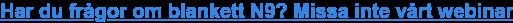 Har du frågor om blankett N9? Missa inte vårt webinar