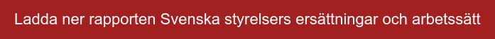 Ladda ner rapporten Svenska styrelsers ersättningar och arbetssätt