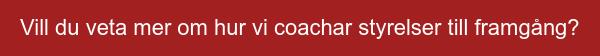 Vill du veta mer om styrelsecoaching?