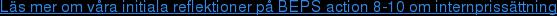 Läs mer om våra initiala reflektioner på BEPS action 8-10 om internprissättning