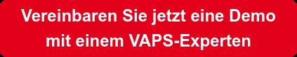 Vereinbaren Sie jetzt eine Demo  mit einem VAPS-Experten