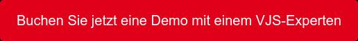 Buchen Sie jetzt eine Demo mit einem VJS-Experten