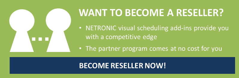 Click here to become a NETRONIC Visual Scheduling Suite reseller