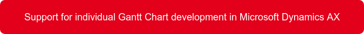 Support for individual Gantt Chart development in Microsoft Dynamics AX