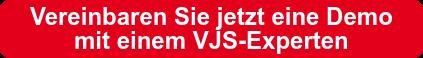 Vereinbaren Sie jetzt eine Demo mit einem VJS-Experten