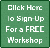Click Here To Sign-Up For a FREE Workshop