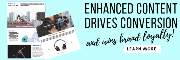Enhanced content drives conversions and wins brand loyalty