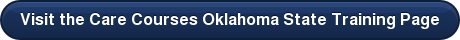 Visit the Care Courses Oklahoma State Training Page