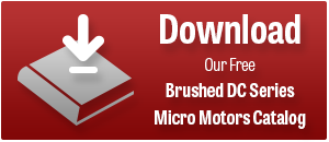 Download Our  Micro Motors Catalog