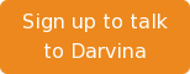 Sign up to talk to Darvina