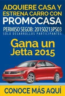 Adquiere casa y estrena carro con PromoCas, Gana un Jetta 2015