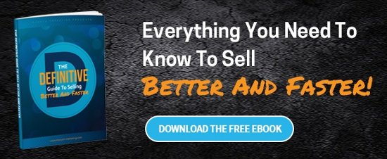 The Definitive Guide To Sell Better And Faster