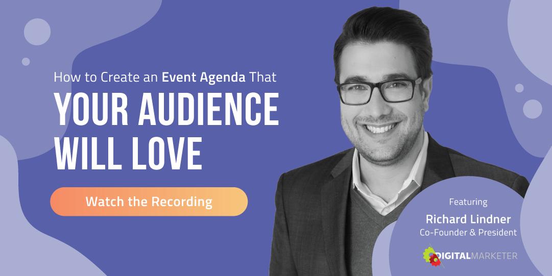 Watch the Event Agenda Webinar now.