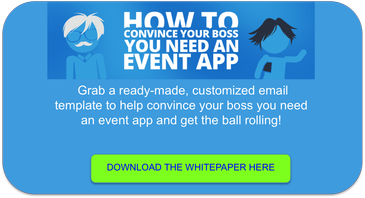 How To Convince Your Boss You Need an Event App - Download White Paper